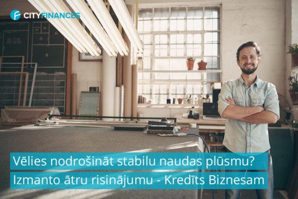 kredīts biznesam, kredits biznesam, kredīti biznesam, kredīts biznesa attīstībai, kredīts jaunam biznesam, bankas kredīts biznesam, nebankas kredīts biznesam,